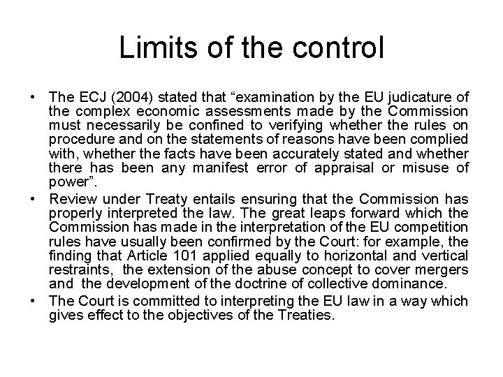 """Limits of the control • The ECJ (2004) stated that """"examination by the EU"""