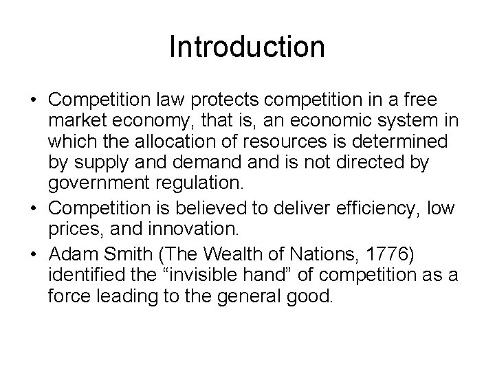 Introduction • Competition law protects competition in a free market economy, that is, an