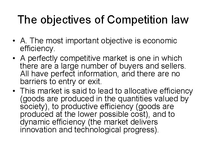 The objectives of Competition law • A. The most important objective is economic efficiency.