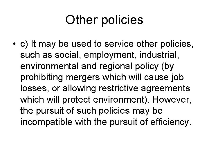 Other policies • c) It may be used to service other policies, such as