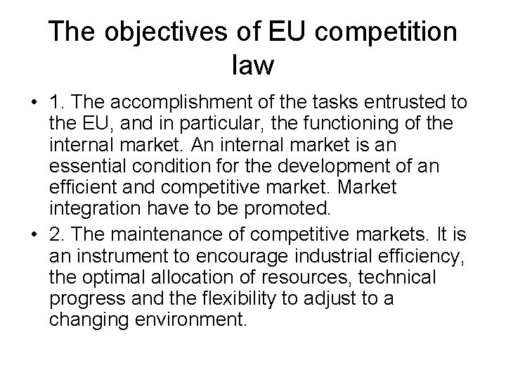 The objectives of EU competition law • 1. The accomplishment of the tasks entrusted