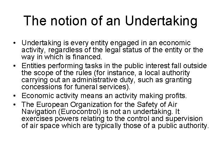 The notion of an Undertaking • Undertaking is every entity engaged in an economic