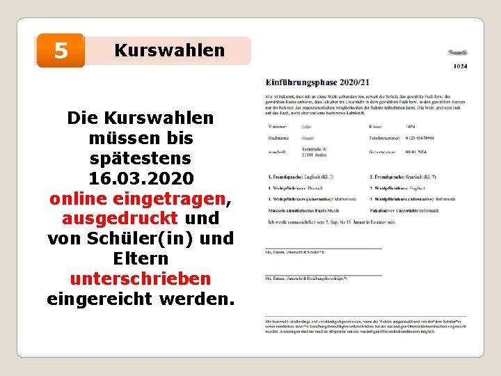 • 5 Kurswahlen Die Kurswahlen müssen bis spätestens 16. 03. 2020 online eingetragen,