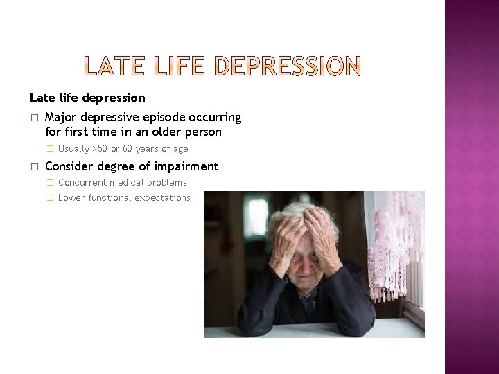 Late life depression � Major depressive episode occurring for first time in an older