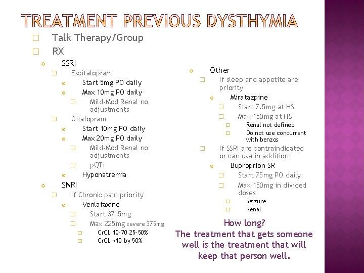 Talk Therapy/Group RX � � SSRI � � Escitalopram Start 5 mg PO daily