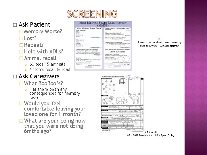 � Ask Patient � Memory Worse? � Lost? � Repeat? � Help with ADLs?