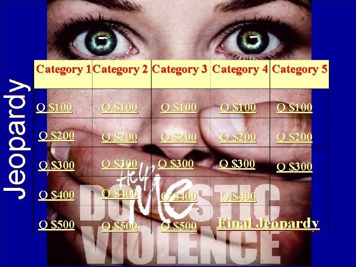 Jeopardy Category 1 Category 2 Category 3 Category 4 Category 5 Q $100 Q