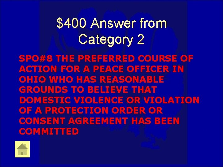 $400 Answer from Category 2 SPO#8 THE PREFERRED COURSE OF ACTION FOR A PEACE