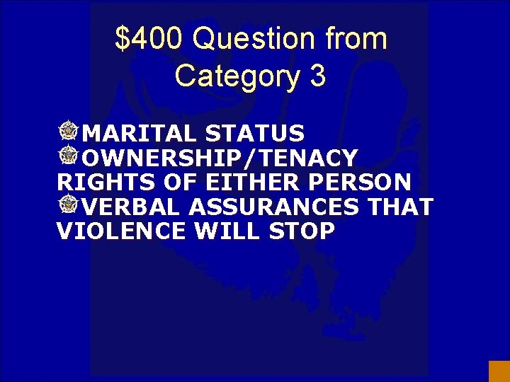 $400 Question from Category 3 MARITAL STATUS OWNERSHIP/TENACY RIGHTS OF EITHER PERSON VERBAL ASSURANCES