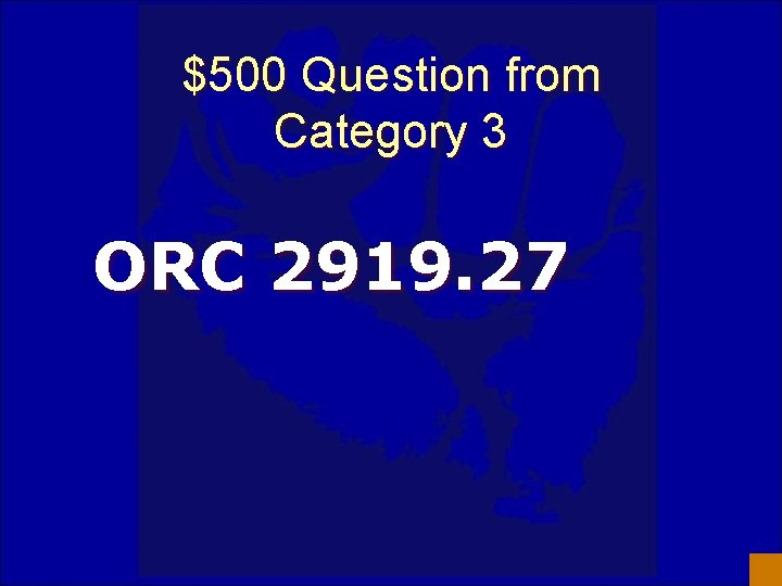 $500 Question from Category 3 ORC 2919. 27