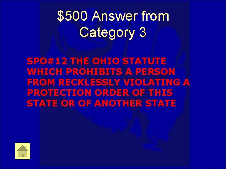 $500 Answer from Category 3 SPO#12 THE OHIO STATUTE WHICH PROHIBITS A PERSON FROM