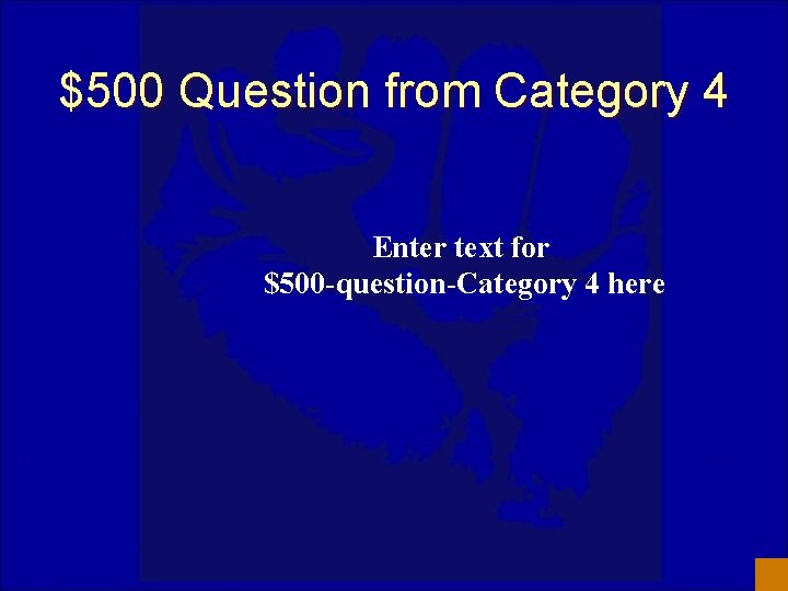 $500 Question from Category 4 Enter text for $500 -question-Category 4 here
