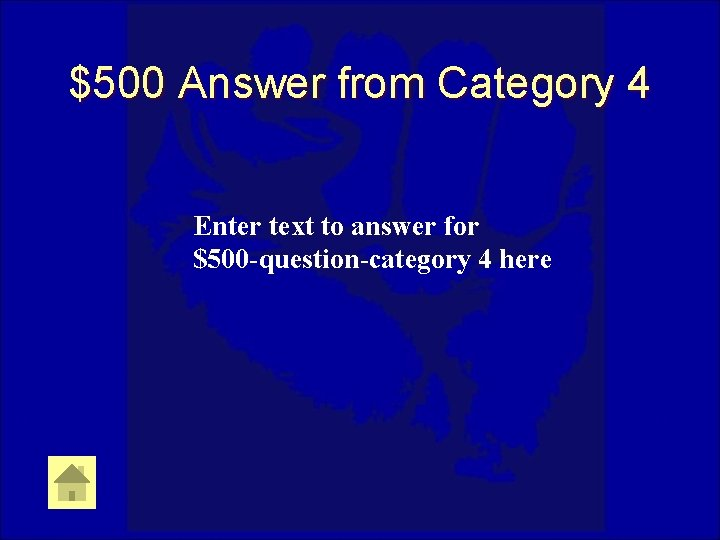 $500 Answer from Category 4 Enter text to answer for $500 -question-category 4 here