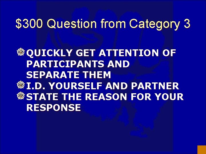 $300 Question from Category 3 QUICKLY GET ATTENTION OF PARTICIPANTS AND SEPARATE THEM I.