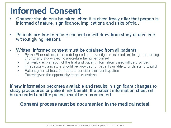 Informed Consent • Consent should only be taken when it is given freely after