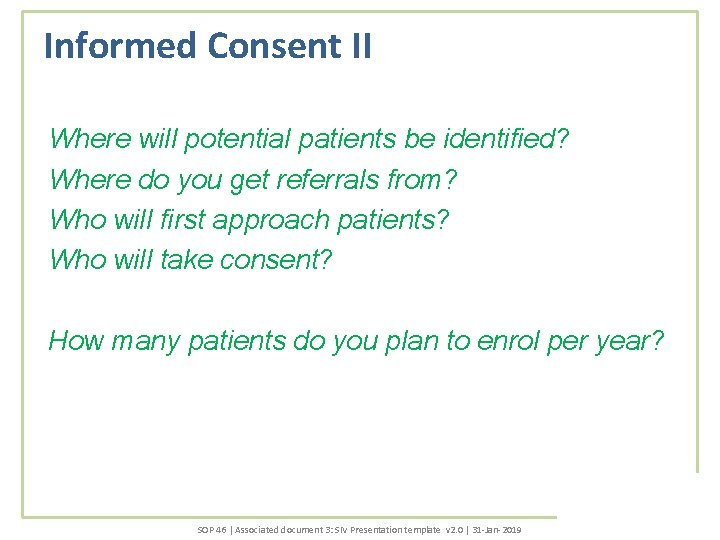 Informed Consent II Where will potential patients be identified? Where do you get referrals