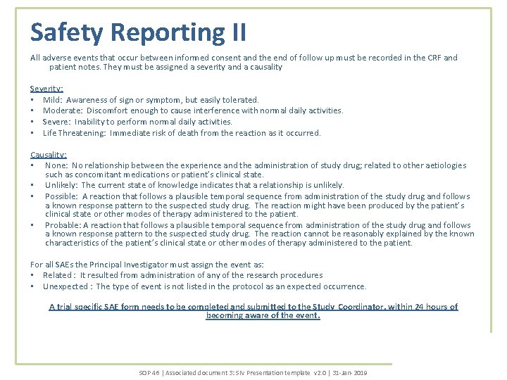 Safety Reporting II All adverse events that occur between informed consent and the end