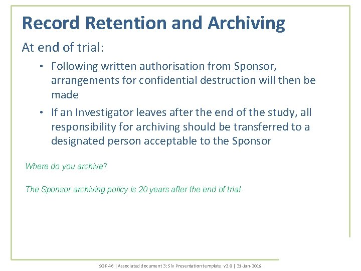 Record Retention and Archiving At end of trial: Following written authorisation from Sponsor, arrangements