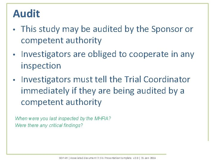 Audit • • • This study may be audited by the Sponsor or competent