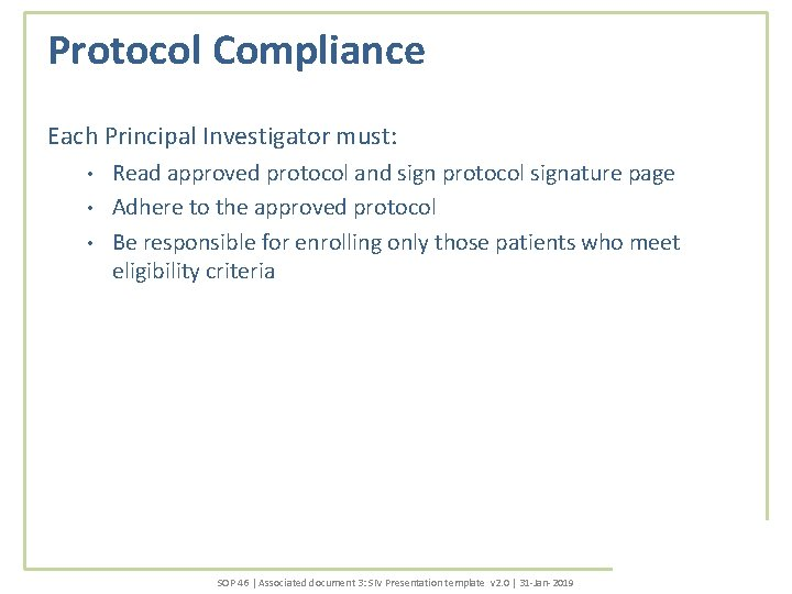 Protocol Compliance Each Principal Investigator must: Read approved protocol and sign protocol signature page