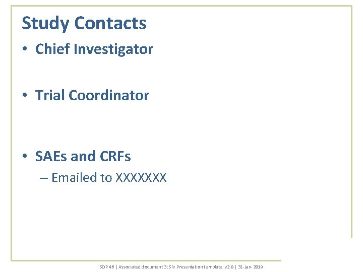 Study Contacts • Chief Investigator • Trial Coordinator • SAEs and CRFs – Emailed