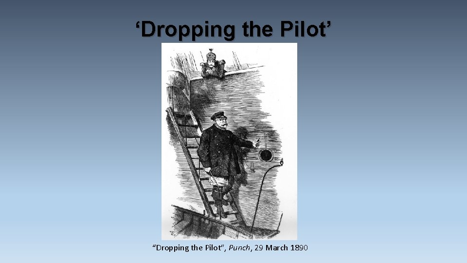 """'Dropping the Pilot' """"Dropping the Pilot"""", Punch, 29 March 1890"""