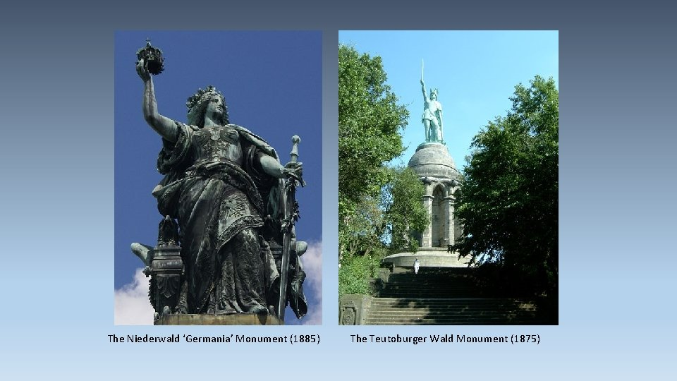 The Niederwald 'Germania' Monument (1885) The Teutoburger Wald Monument (1875)