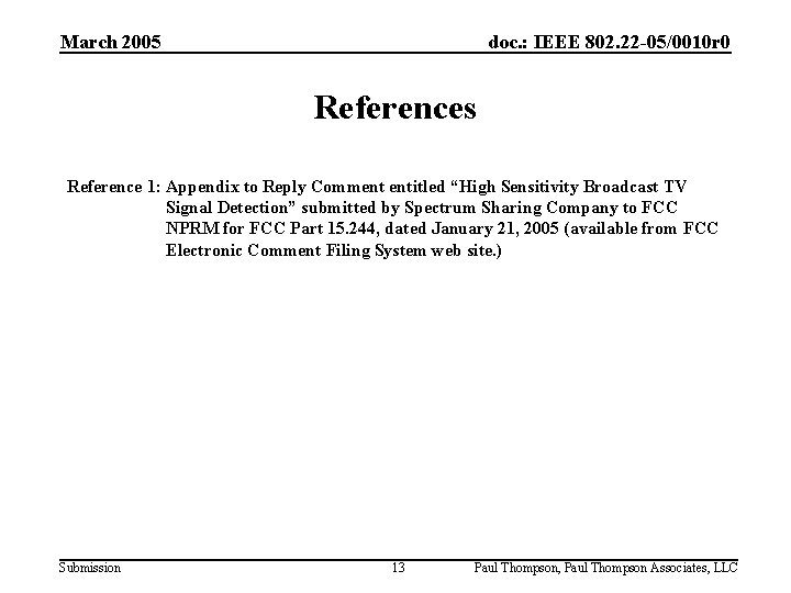 March 2005 doc. : IEEE 802. 22 -05/0010 r 0 References Reference 1: Appendix