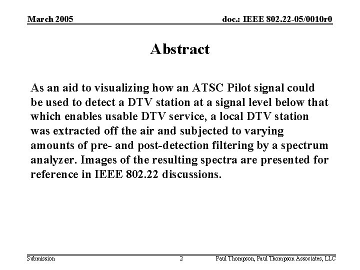 March 2005 doc. : IEEE 802. 22 -05/0010 r 0 Abstract As an aid