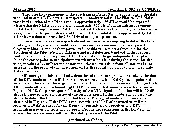 March 2005 doc. : IEEE 802. 22 -05/0010 r 0 The noise-like component of