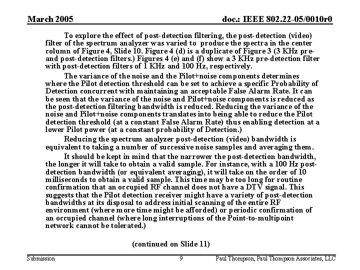 March 2005 doc. : IEEE 802. 22 -05/0010 r 0 To explore the effect