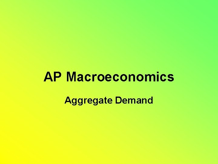 AP Macroeconomics Aggregate Demand