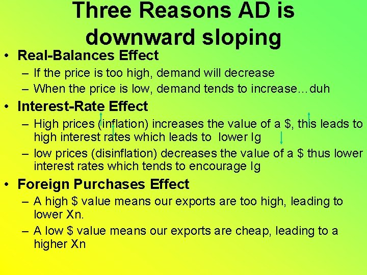 Three Reasons AD is downward sloping • Real-Balances Effect – If the price is