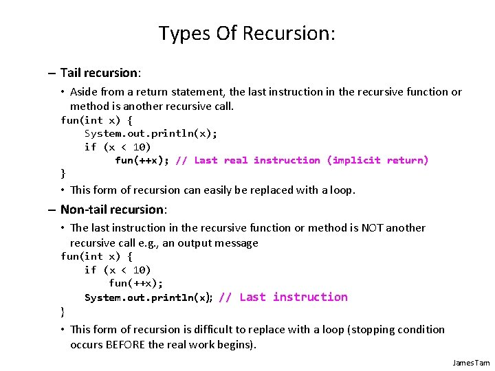 Types Of Recursion: – Tail recursion: • Aside from a return statement, the last