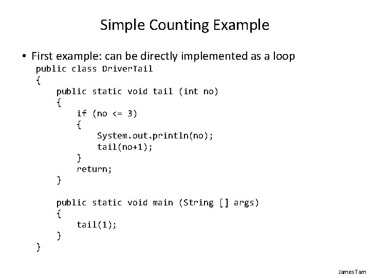 Simple Counting Example • First example: can be directly implemented as a loop public