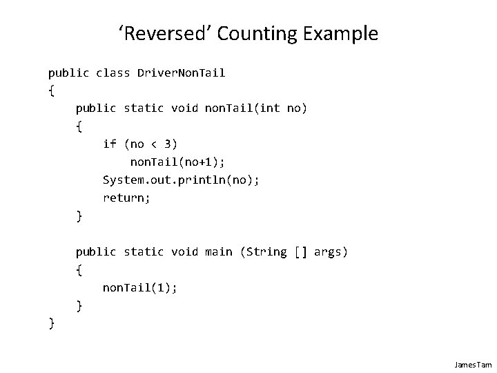 'Reversed' Counting Example public class Driver. Non. Tail { public static void non. Tail(int
