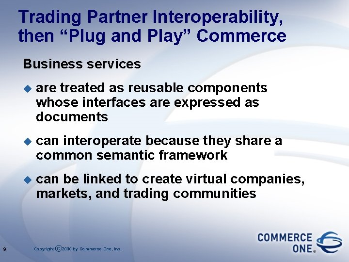 """Trading Partner Interoperability, then """"Plug and Play"""" Commerce Business services 9 u are treated"""