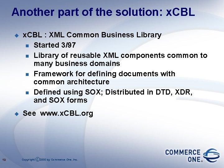 Another part of the solution: x. CBL 19 u x. CBL : XML Common
