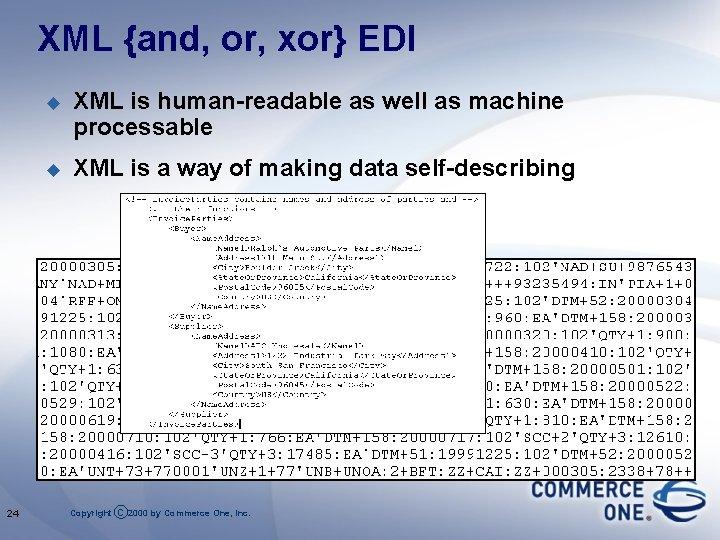 XML {and, or, xor} EDI 24 u XML is human-readable as well as machine