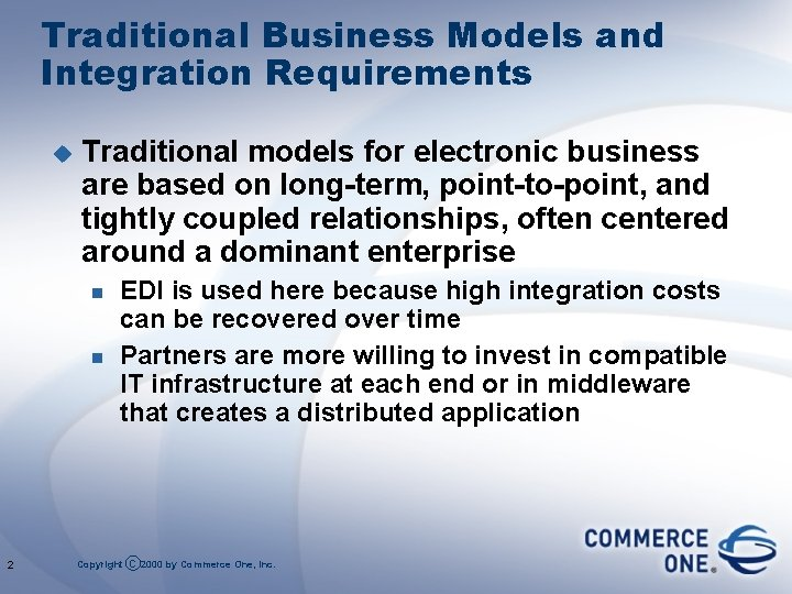 Traditional Business Models and Integration Requirements u Traditional models for electronic business are based