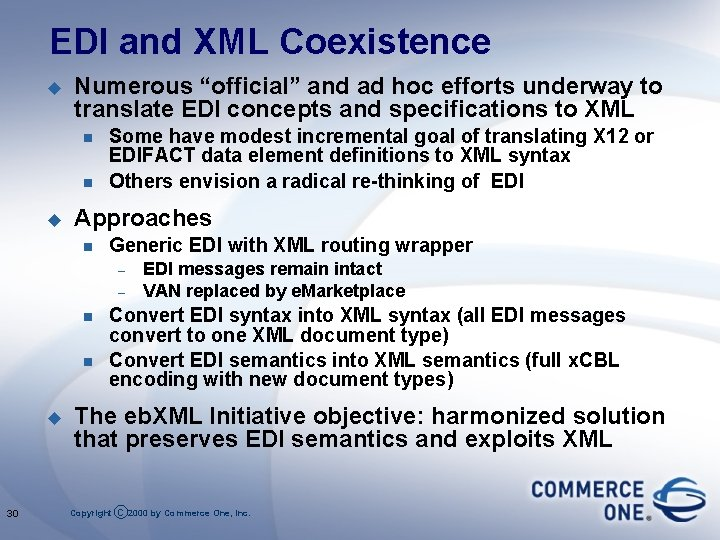 """EDI and XML Coexistence u Numerous """"official"""" and ad hoc efforts underway to translate"""
