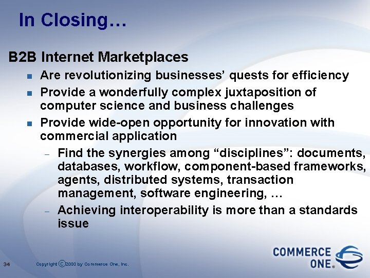In Closing… B 2 B Internet Marketplaces n n n 34 Are revolutionizing businesses'