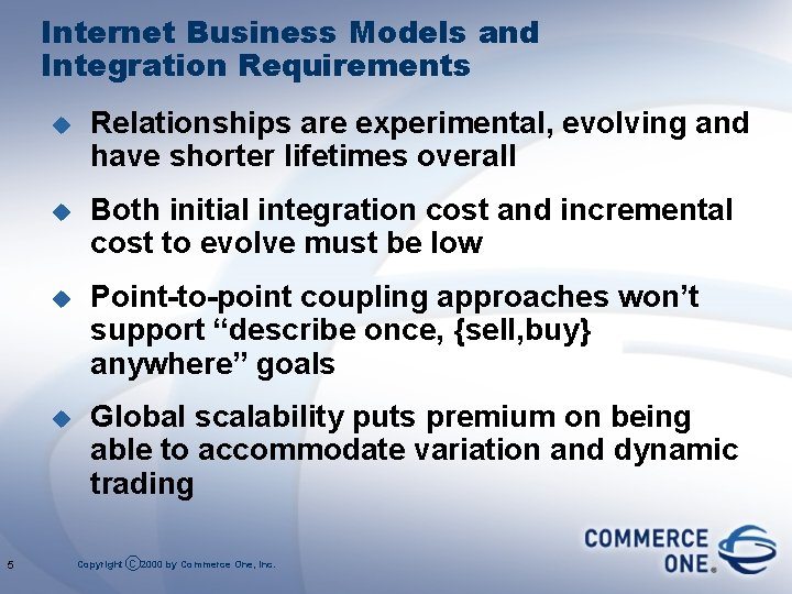 Internet Business Models and Integration Requirements 5 u Relationships are experimental, evolving and have
