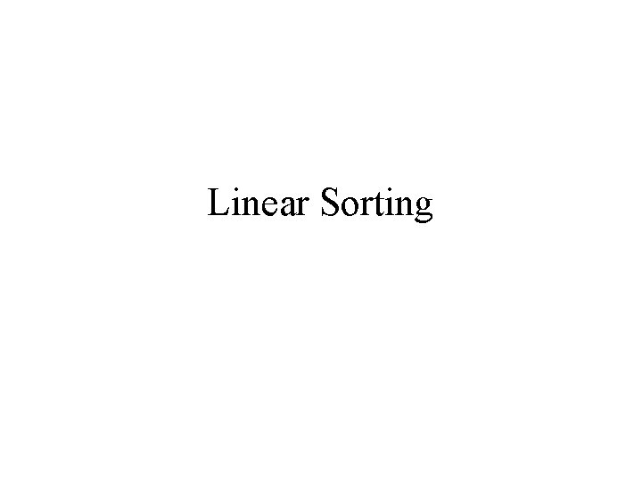 Linear Sorting
