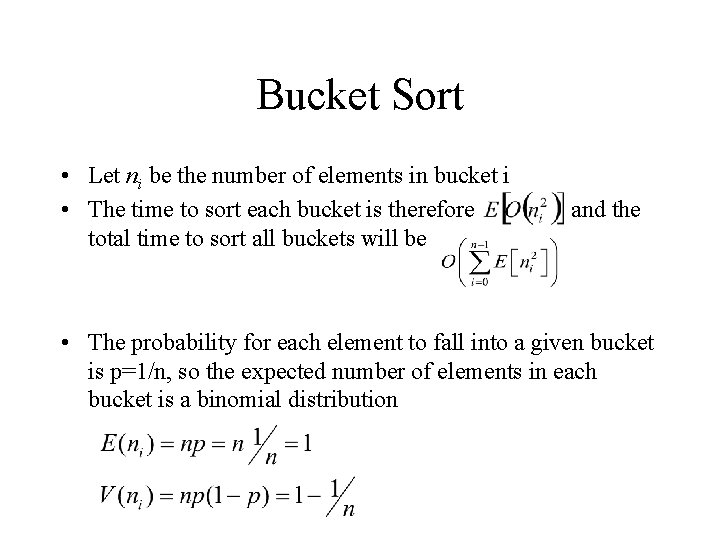 Bucket Sort • Let ni be the number of elements in bucket i •