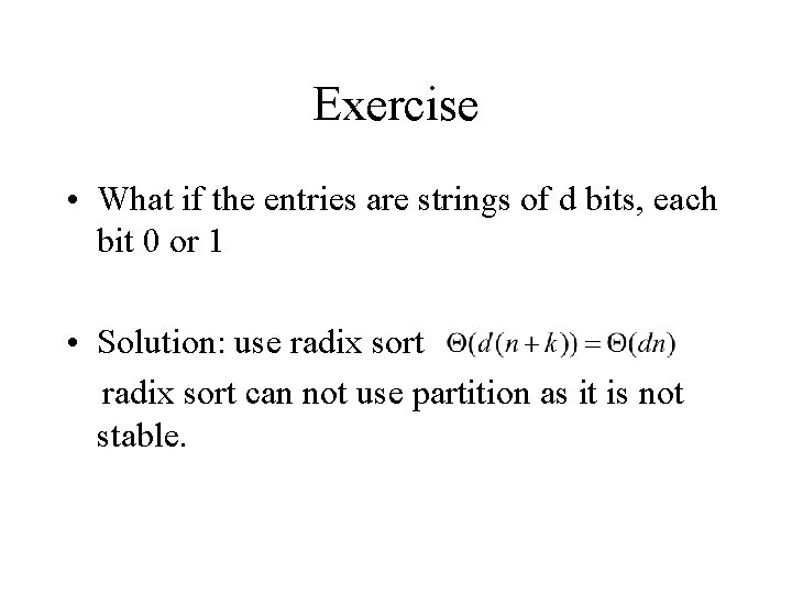 Exercise • What if the entries are strings of d bits, each bit 0
