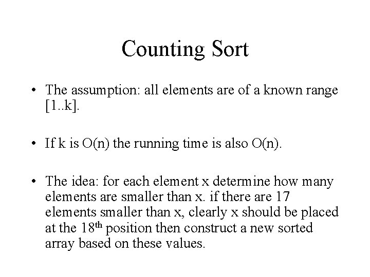 Counting Sort • The assumption: all elements are of a known range [1. .