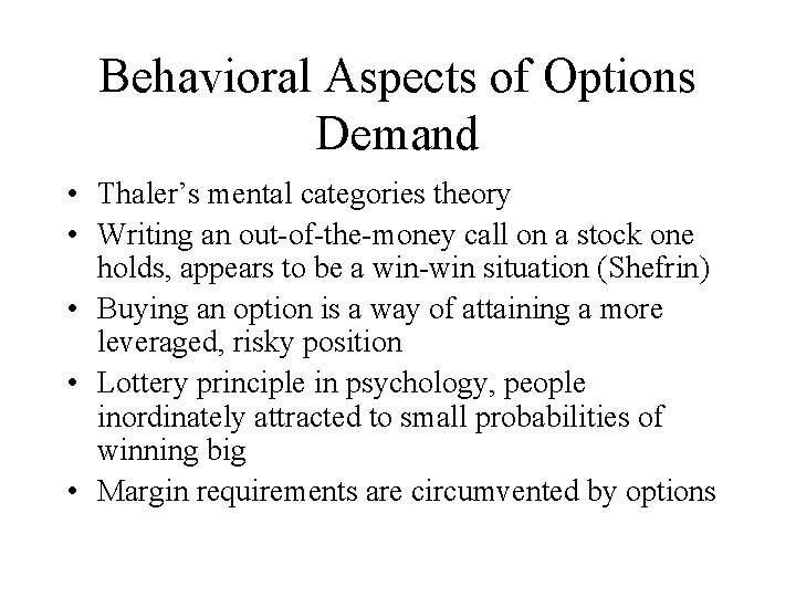 Behavioral Aspects of Options Demand • Thaler's mental categories theory • Writing an out-of-the-money