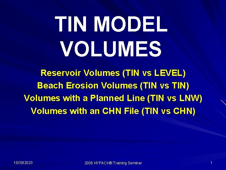 TIN MODEL VOLUMES Reservoir Volumes (TIN vs LEVEL) Beach Erosion Volumes (TIN vs TIN)