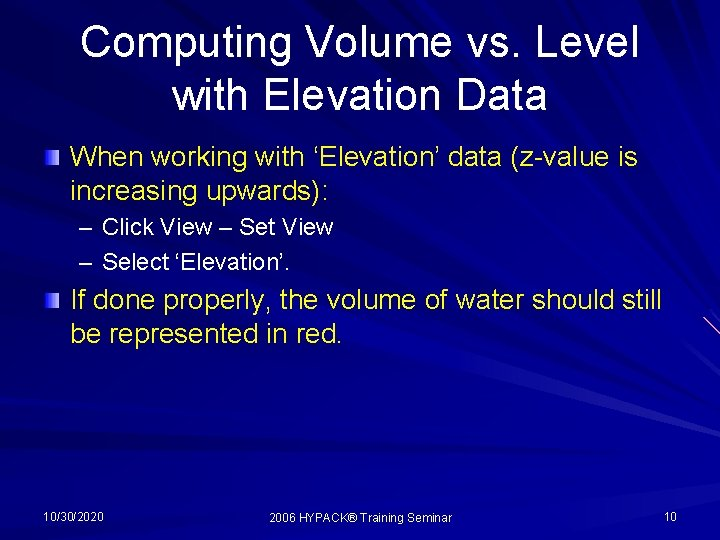 Computing Volume vs. Level with Elevation Data When working with 'Elevation' data (z-value is
